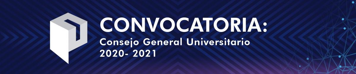 Convocatoria Consejo General Universitario 2020 - 2021