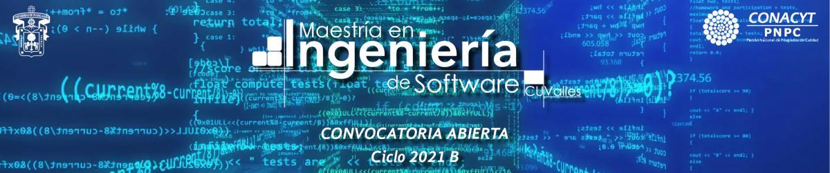 Maestría en Ingeniería de Software - Convocatoria 2021 B -