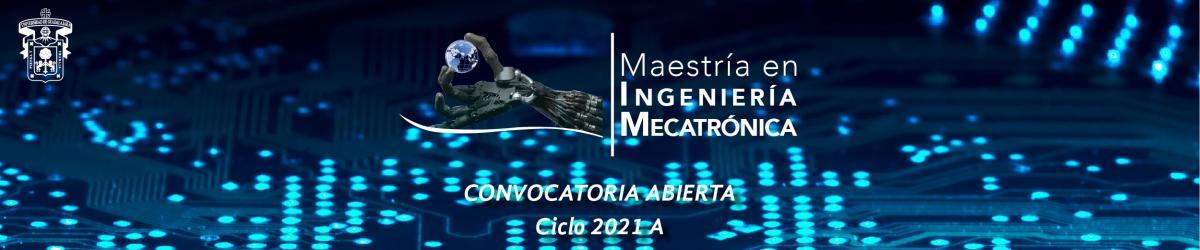 Maestría en Ingeniería Mecatrónica - Calendario 2021 A